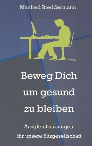 Beweg Dich um gesund zu bleiben von Breddermann,  Manfred