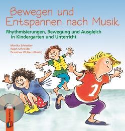 Bewegen und Entspannen nach Musik von Schneider,  Monika, Schneider,  Ralph, Wolters,  Dorothee