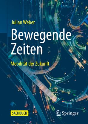 Bewegende Zeiten von Weber,  Julian