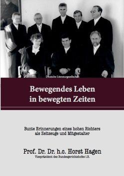 Bewegendes Leben in bewegten Zeiten von Hagen,  Horst,  Prof. Dr. Dr. h.c
