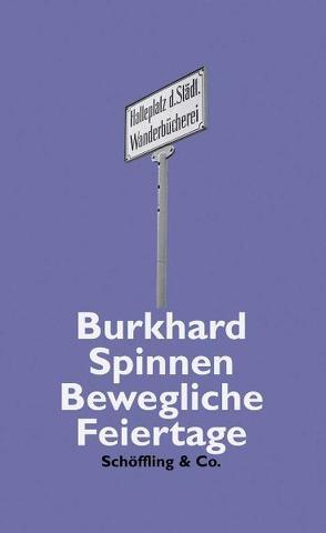 Bewegliche Feiertage von Spinnen,  Burkhard
