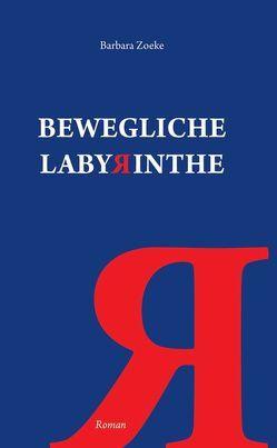 Bewegliche Labyrinthe von Zoeke,  Barbara