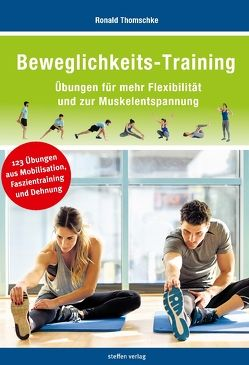 Beweglichkeits-Training von Thomschke,  Ronald