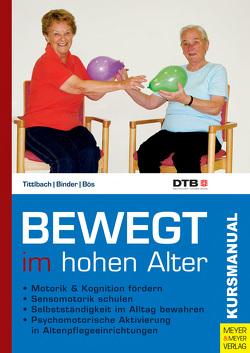 Bewegt im hohen Alter von Binder,  Martin, Bös,  Klaus, Tittlbach,  Susanne
