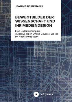 Bewegtbilder der Wissenschaft und ihr Mediendesign von Reutemann,  Jeanine