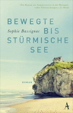 Bewegte bis stürmische See von Bassignac,  Sophie, von Killisch-Horn,  Michael