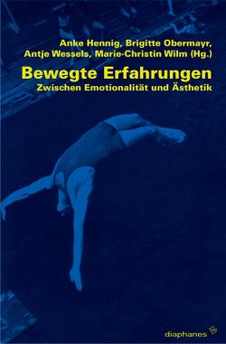 Bewegte Erfahrungen von Hennig,  Anke, Obermayr,  Brigitte, Wessels,  Antje, Wilm,  Marie-Christin