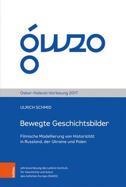 Bewegte Geschichtsbilder von Goelz,  Christine, Schmid,  Ulrich