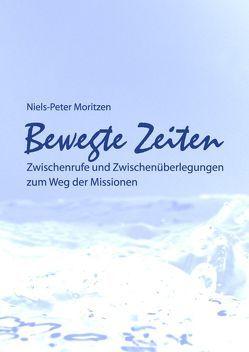 Bewegte Zeiten von Moritzen,  Niels-Peter