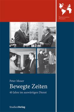 Bewegte Zeiten von Moser,  Peter
