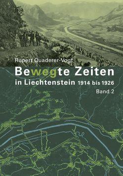 Bewegte Zeiten in Liechtenstein von Quaderer,  Rupert