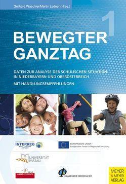 Bewegter Ganztag Band 1 von Leitner,  Martin, Waschler,  Gerhard