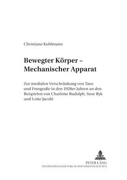 Bewegter Körper – Mechanischer Apparat von Kuhlmann,  Christiane