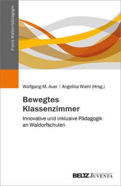 Bewegtes Klassenzimmer von Auer,  Wolfgang-M., Wiehl,  Angelika, Zimmer,  Renate