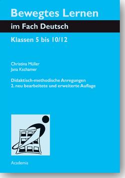 Bewegtes Lernen im Fach Deutsch. Zweite, neu bearbeitete Auflage von Baseler,  Unter Mitarbeit von Franziska, Kschamer,  Jana, Müller,  Christina