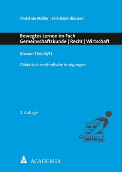 Bewegtes Lernen im Fach Gemeinschaftskunde – Recht – Wirtschaft von Bodenhausen,  Falk, Müller,  Christina