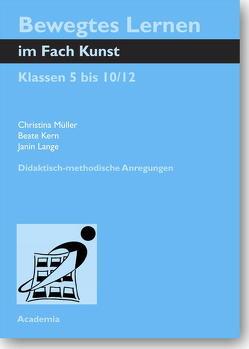 Bewegtes Lernen im Fach Kunst von Kern,  Beate, Lange,  Janin, Müller,  Christina