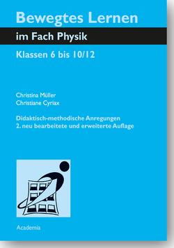 Bewegtes Lernen im Fach Physik von Cyriax,  Christiane, Müller,  Christina