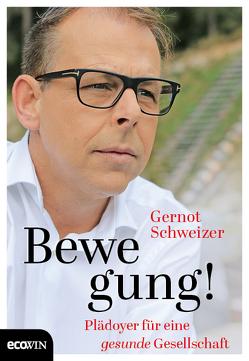 Bewegung! von Schweizer,  Gernot