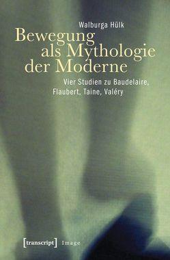 Bewegung als Mythologie der Moderne von Hülk,  Walburga