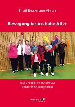 Bewegung bis ins hohe Alter von Brockmann-Ahrens,  Birgit