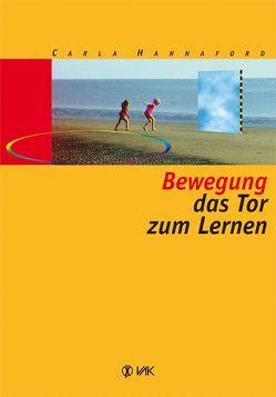 Bewegung – das Tor zum Lernen von Hannaford,  Carla, Lippmann,  Elisabeth