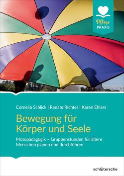 Bewegung für Körper und Seele von Ehlers,  Karen, Richter,  Dr. Renate, Schlick,  Cornelia