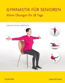 Gymnastik für Senioren von Dreher-Edelmann,  Gabriele