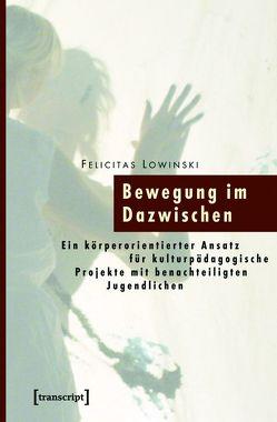 Bewegung im Dazwischen von Lowinski,  Felicitas