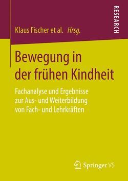 Bewegung in der frühen Kindheit von Beudels,  Wolfgang, Fischer,  Klaus, Hölter,  Gerd, Jasmund,  Christina, Krus,  Astrid, Kuhlenkamp,  Stefanie