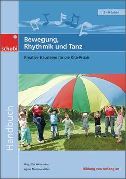 Praxisordner für die frühkindliche Bildung / Bewegung, Rhythmik und Tanz von Artus,  Hans-Gerd, Modrow-Artus,  Agnes, Wehrmann,  Ilse