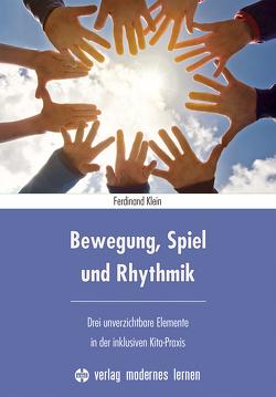 Bewegung, Spiel und Rhythmik von Klein,  Ferdinand