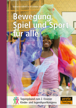 Bewegung, Spiel und Sport für alle von Althoff,  Katharina, Gebken,  Ulf