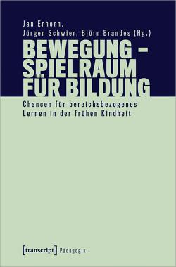 Bewegung – Spielraum für Bildung von Brandes,  Björn, Erhorn,  Jan, Schwier,  Jürgen