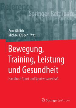 Bewegung, Training, Leistung und Gesundheit von Fröhlich,  Michael, Gabriel,  Holger, Güllich,  Arne, Krüger,  Michael, Schwameder,  Herrmann