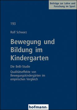 Bewegung und Bildung im Kindergarten – Die BeBi-Studie von Schwarz,  Rolf