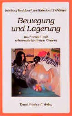 Bewegung und Lagerung im Unterricht mit schwerstbehinderten Kindern von Dehlinger,  Elisabeth, Hedderich,  Ingeborg