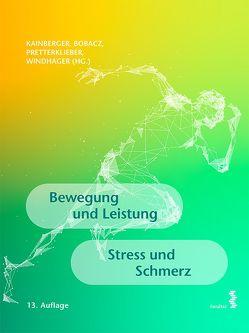 Bewegung und Leistung. Stress und Schmerz von Bobacz,  Klaus, Crevenna,  Richard, Kainberger,  Franz, Pretterklieber,  Michael L, Windhager,  Reinhard