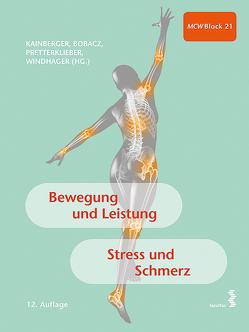 Bewegung und Leistung. Stress und Schmerz von Bobacz,  Klaus, Kainberger,  Franz, Pretterklieber,  Michael, Windhager,  Reinhard