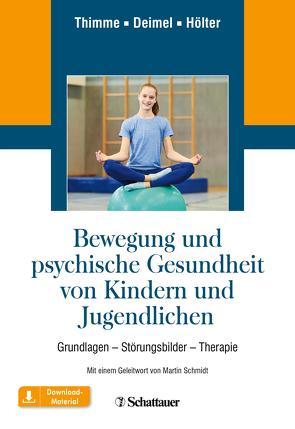 Bewegung und Psychische Gesundheit von Kindern und Jugendlichen von Thimme,  Till, Thimme,  Till ¦ Deimel,  Hubertus ¦ Hölter,  Gerd