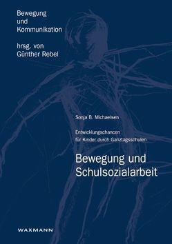 Bewegung und Schulsozialarbeit von Michaelsen,  Sonja B