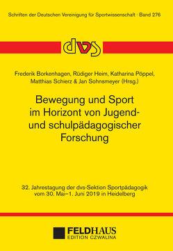 Bewegung und Sport im Horizont von Jugend- und schulpädagogischer Forschung von Borkenhagen,  Frederik, Heim,  Rüdiger, Pöppel,  Katharina, Schierz,  Matthias, Sohnsmeyer,  Jan
