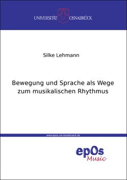 Bewegung und Sprache als Wege zum musikalischen Rhythmus von Lehmann,  Silke