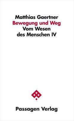 Bewegung und Weg von Gaertner,  Matthias