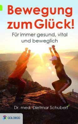 Bewegung zum Glück! von Schubert,  Dr. med. Dietmar