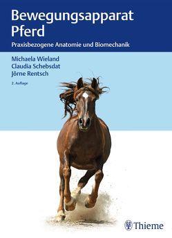 Bewegungsapparat Pferd von Rentsch,  Jörne, Schebsdat,  Claudia, Wieland,  Michaela