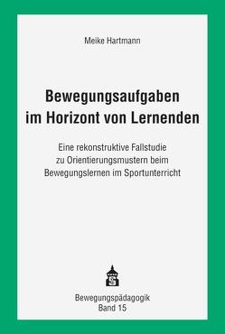 Bewegungsaufgaben im Horizont von Lernenden von Hartmann,  Meike