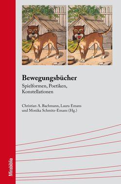 Bewegungsbücher von Bachmann,  Christian A., Emans,  Laura, Schmitz-Emans,  Monika