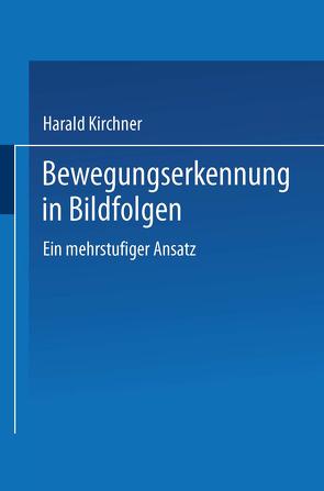 Bewegungserkennung in Bildfolgen von Kirchner,  Harald