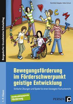 Bewegungsförderung im Förderschwerpunkt GE von Schuck,  Heiko, Stöppler,  Reinhilde